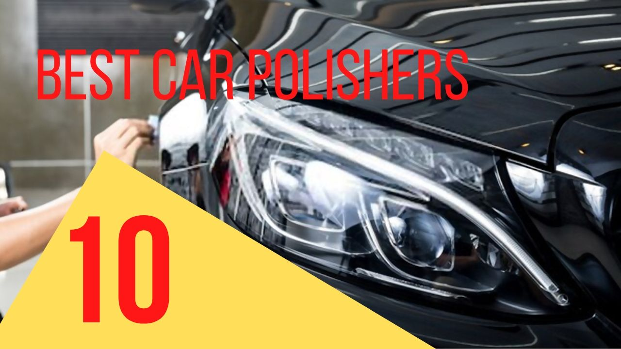 best car polishers