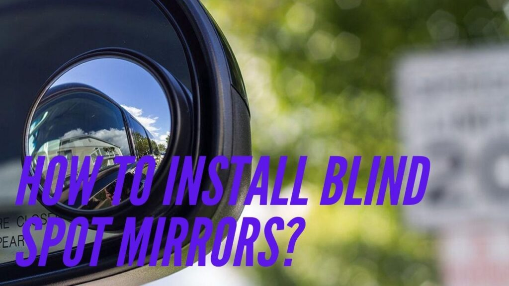 How to install blind spot mirrors?