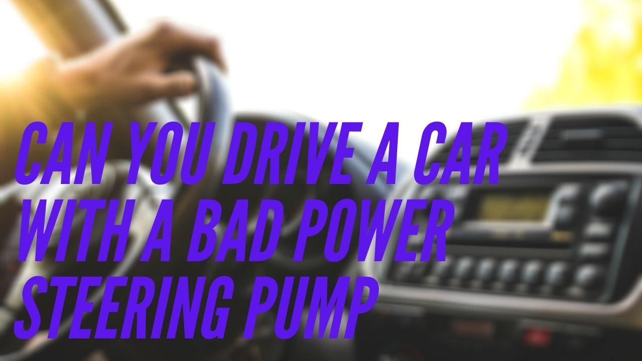 Can you drive a car with a bad power steering pump