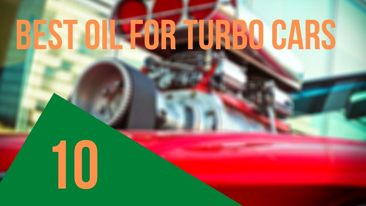 best oil for turbo car