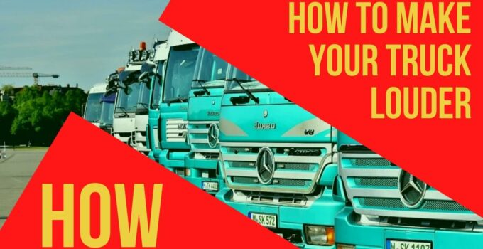 How To Make Your Truck Louder
