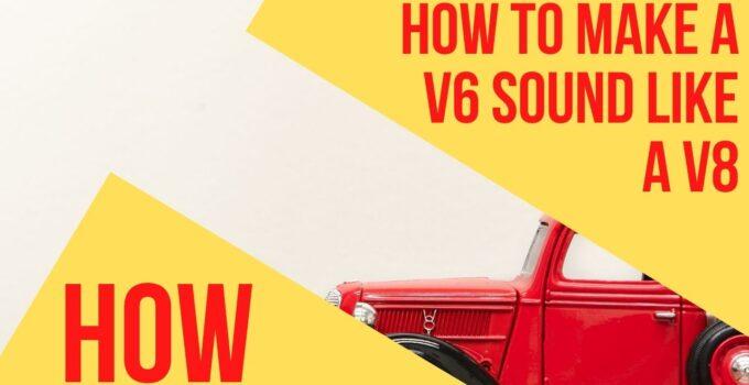 How to make a V6 sound like a V8
