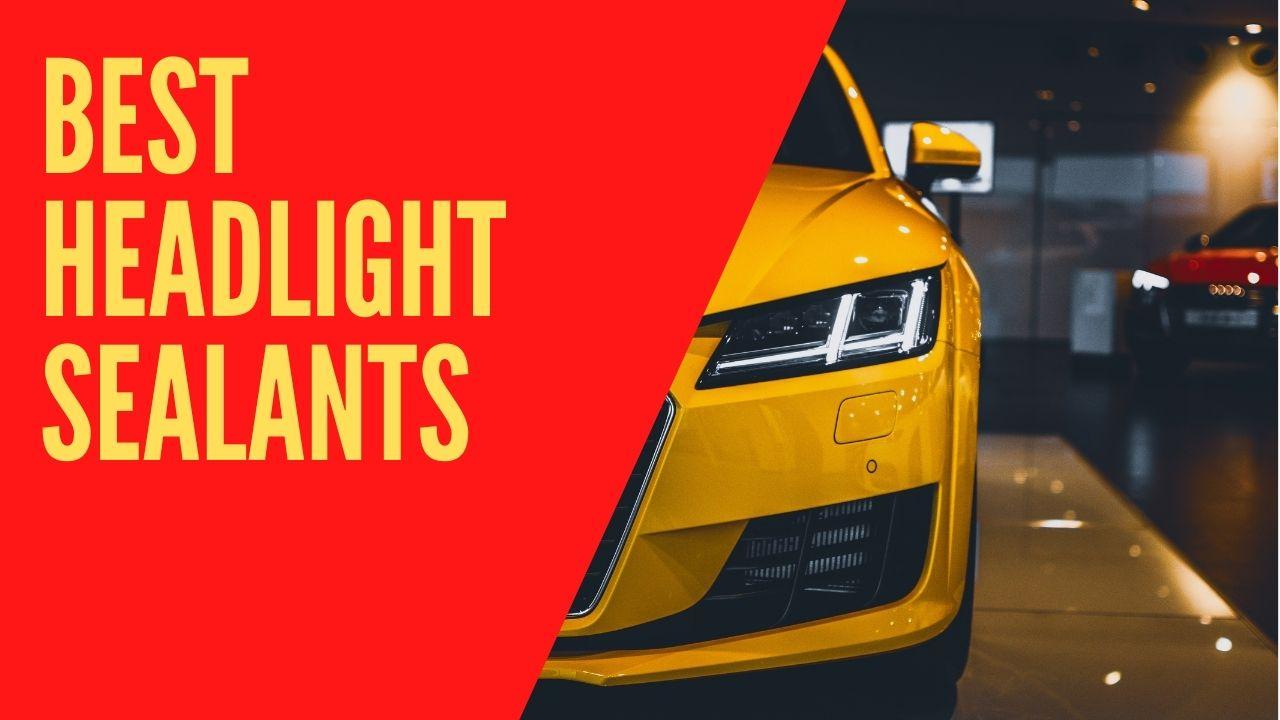 best headlight sealant