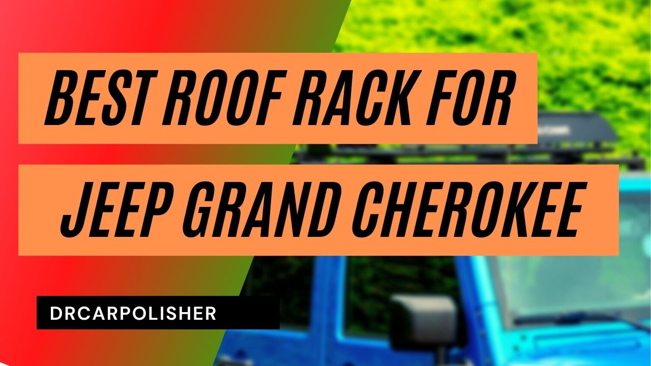 Best Roof Rack for Jeep Grand Cherokee